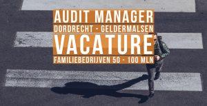 Audit Manager tekenend accountant Dordrecht Geldermalsen vacature