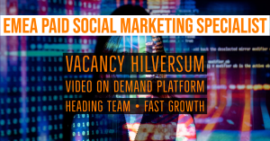 EMEA Social Paid Marketing Specialist Hilversum Video on demand platform