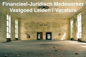 Financieel-Juridisch medewerker vastgoed leiden Vacature Leiden