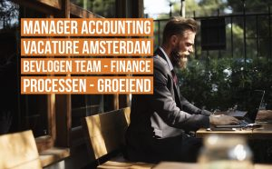 Manager Accounting Vacature Amsterdam