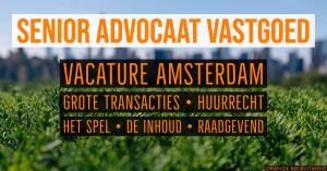 Senior Advocaat Medewerker Huurrecht en Vastgoedrecht vacature Amsterdam