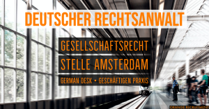 deutscher Rechtsanwalt vacature vacancy Stelle Amsterdam