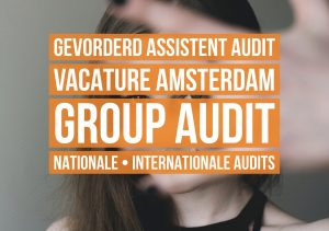gevorderd assistent accountant audit vacature amsterdam nationaal internationaal