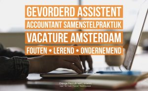 gevorderd assistent accountant samenstelpraktijk vacature amsterdam fouten lerend ondernemend