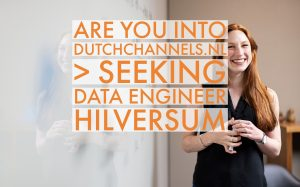 medior data engineer vacature dutchchannels hilversum