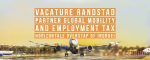 partner global mobility and employment tax vacature randstad